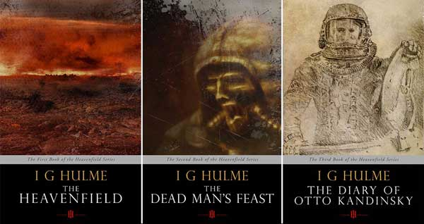 The Heavenfield series by I.G. Hulme