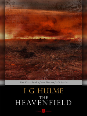 The Heavenfield - I G Hulme - Kindle Version
