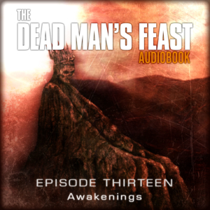 The Dead Man's Feast - Episode-13