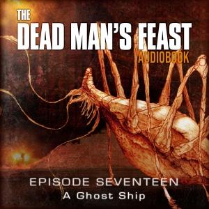 The Dead Man's Feast - Episode-17
