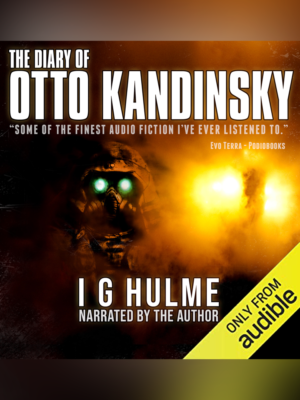 The Diary of Otto Kandinsky - I G Hulme - Audible Narration Version