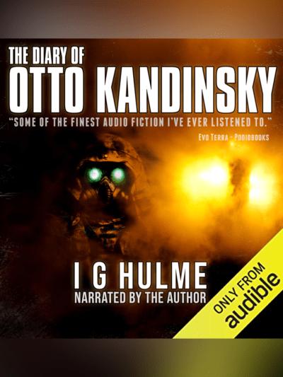 The Diary of Otto Kandinsky - I G Hulme - Audible Narration Version