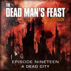 The Dead Man's Feast - Episode-19