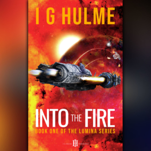 Into the Fire by I G Hulme - book cover