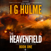 The Heavenfield - I G Hulme - Audible Narration Version
